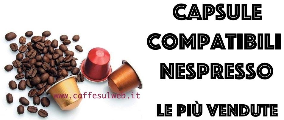 Capsule Compatibili Nespresso Migliori