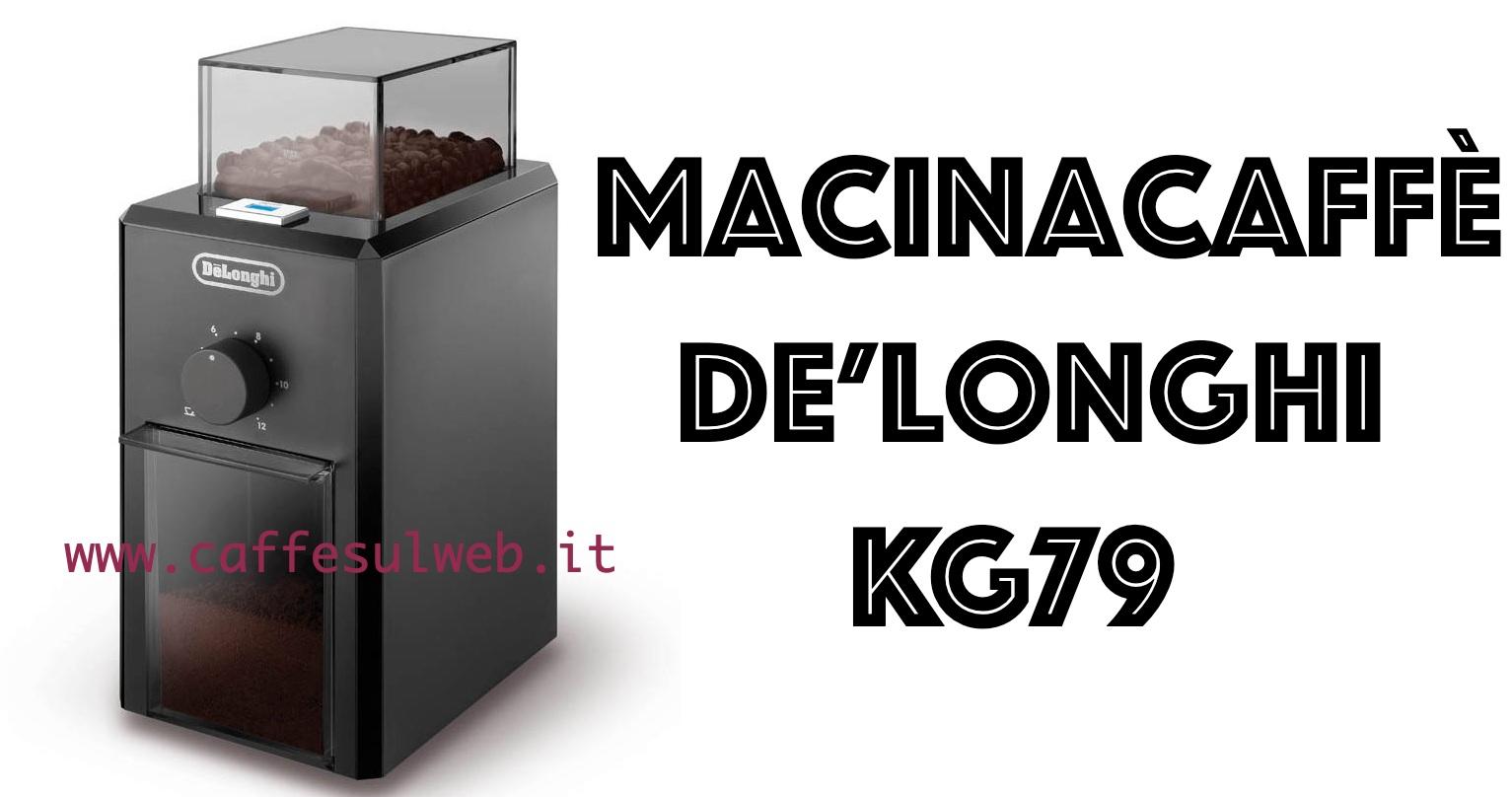 Macinacaffe De Longhi KG79 Recensioni Opinione Prezzo