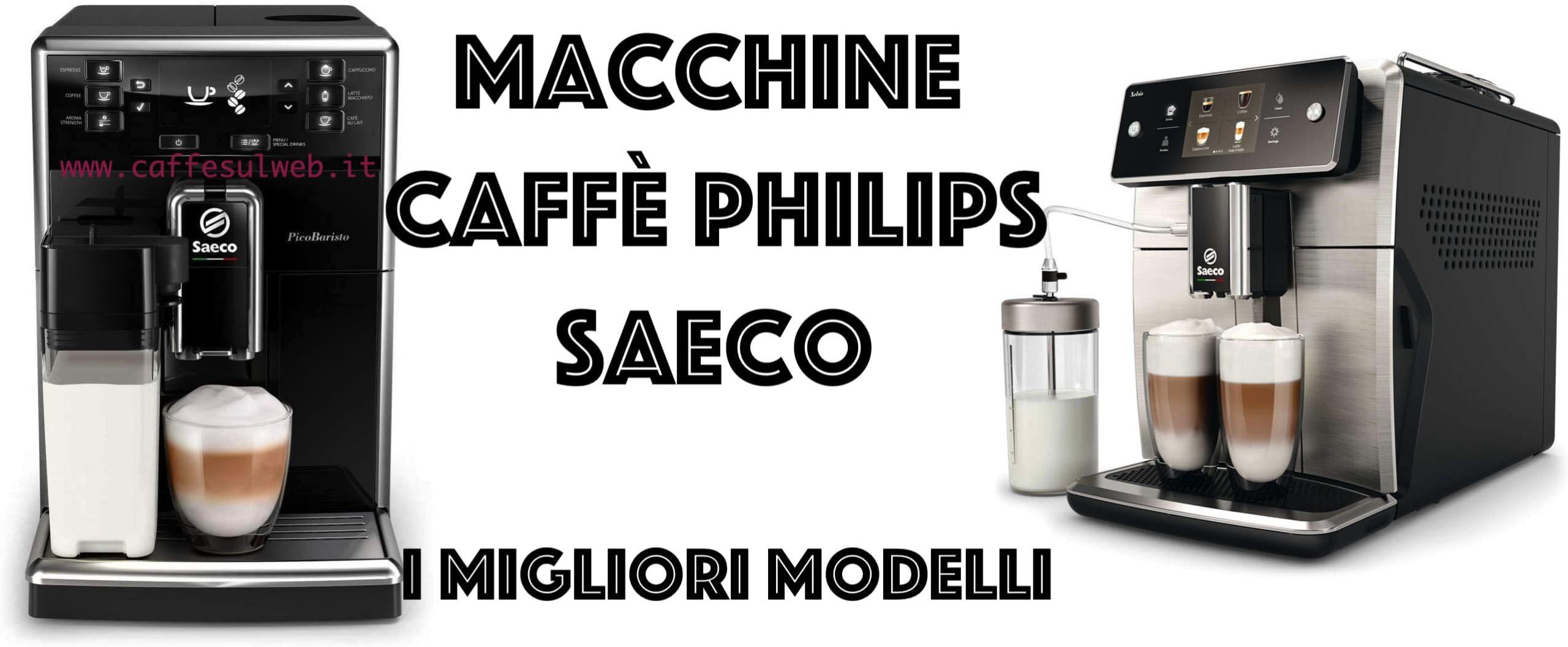 Philips Saeco Migliori Modelli Recensione Opinioni Acquisto