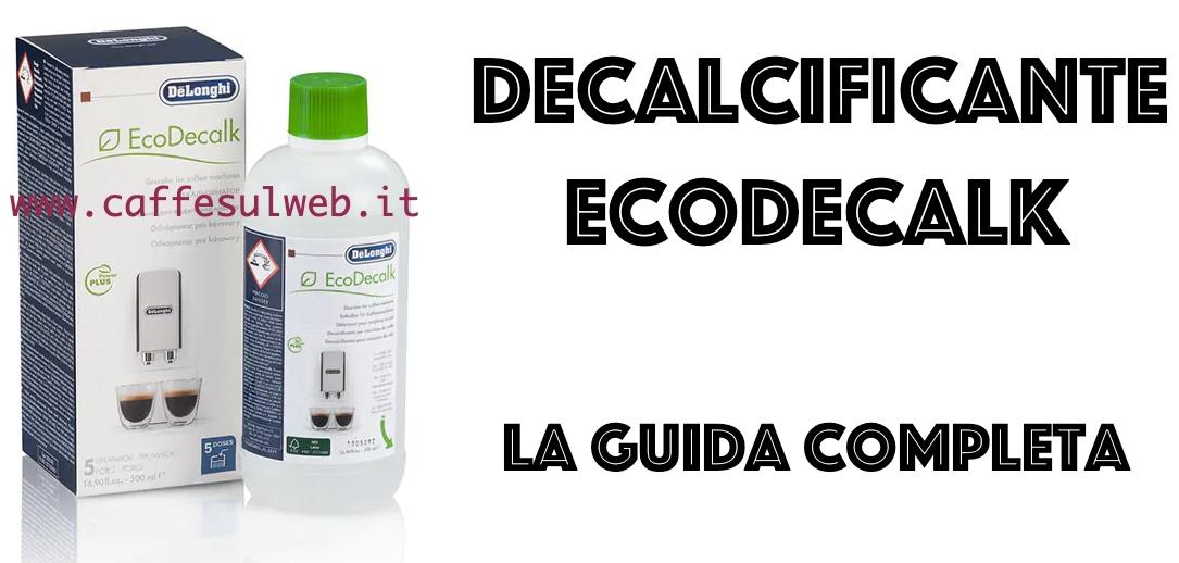 Decalcificante De Longhi EcoDecalk Recensione Opinione Utilizzo Prezzo