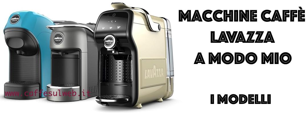 Macchina Caffe Lavazza A Modo Mio Modelli Recensioni Opinione Prezzo