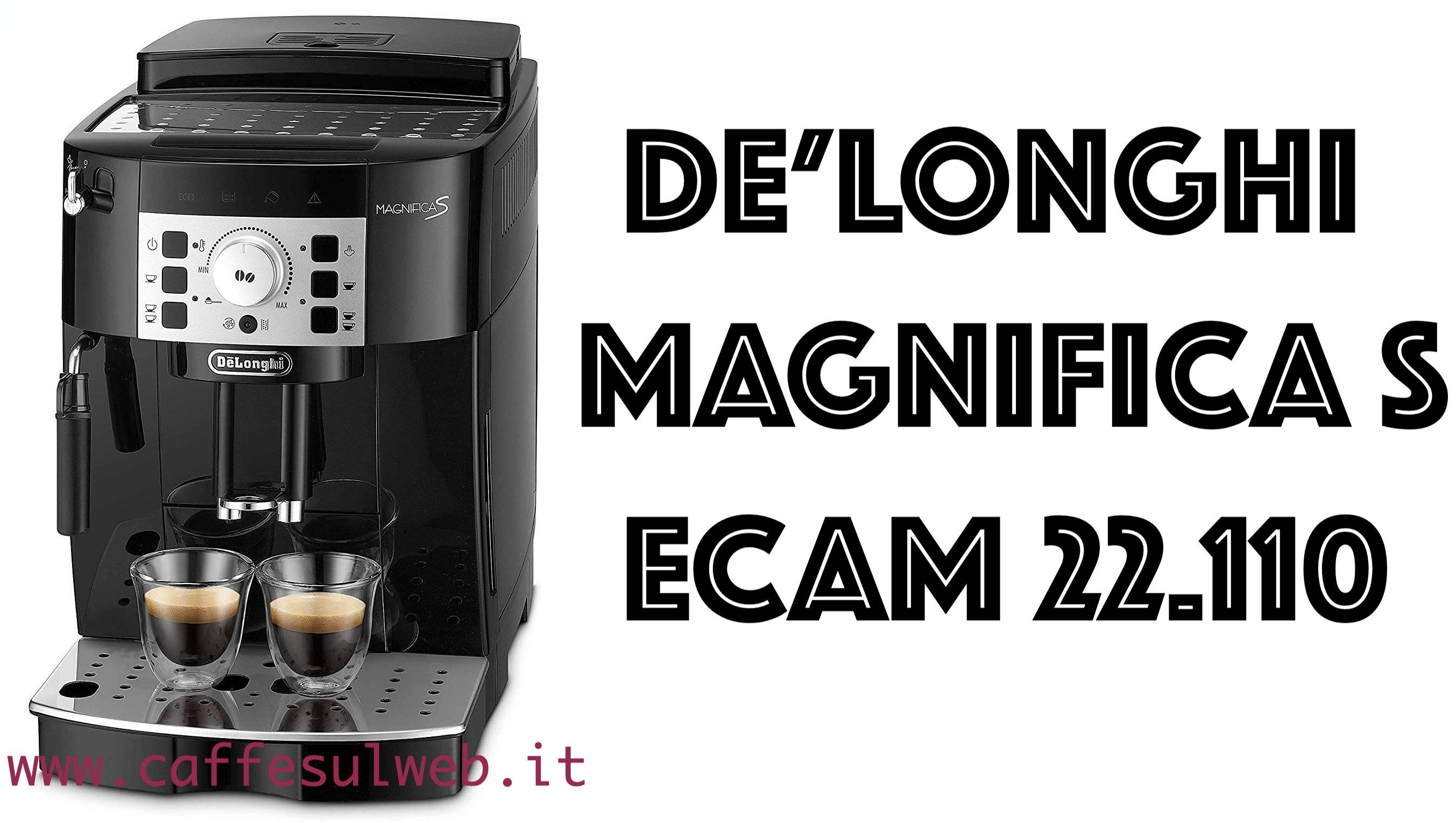De Longhi Magnifica S ECAM 22 110 Recensioni Opinione Prezzo